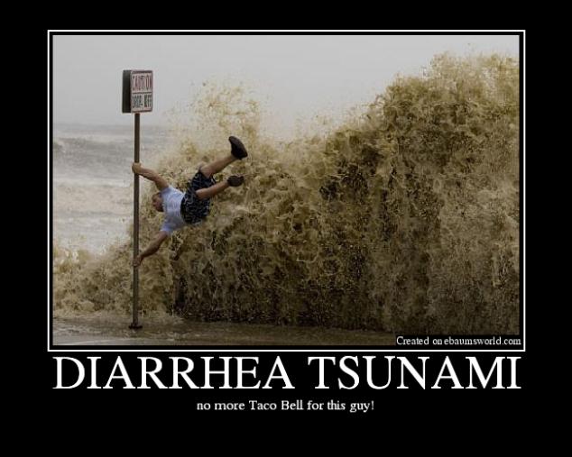 diarrhea tsunami